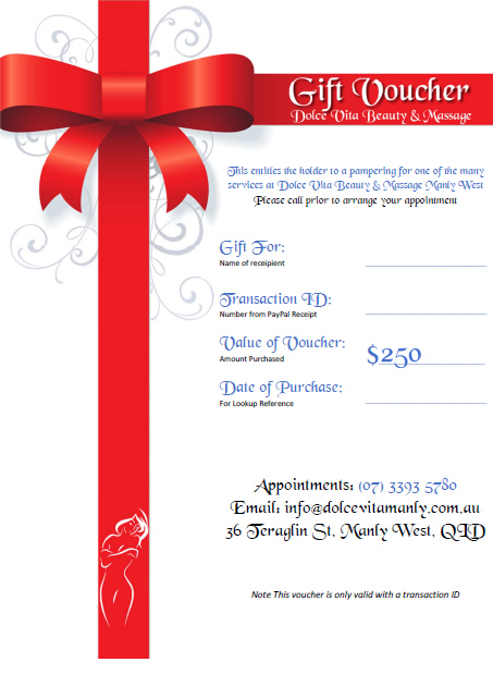 <h3>$250 Gift Voucher (Printable)</H3><span style='font-size:12px;'>Gift voucher for Dolce Vita Beauty & Massage at Manly. <a href=